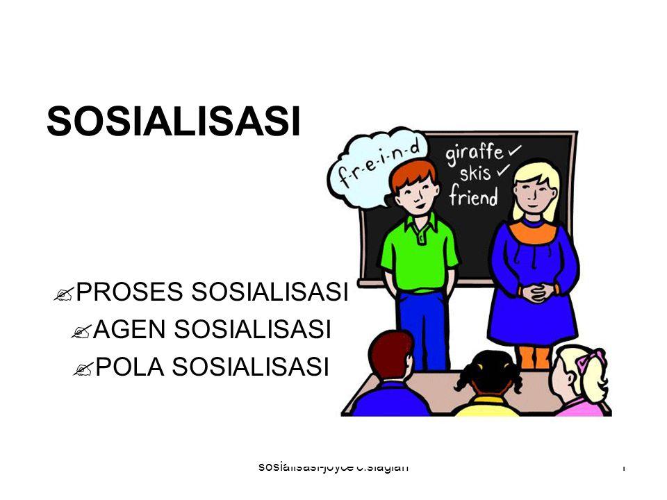 PROSES SOSIALISASI AGEN SOSIALISASI POLA SOSIALISASI