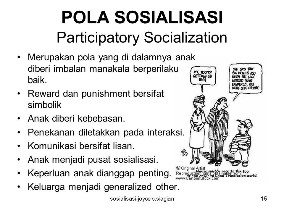 POLA SOSIALISASI Participatory Socialization