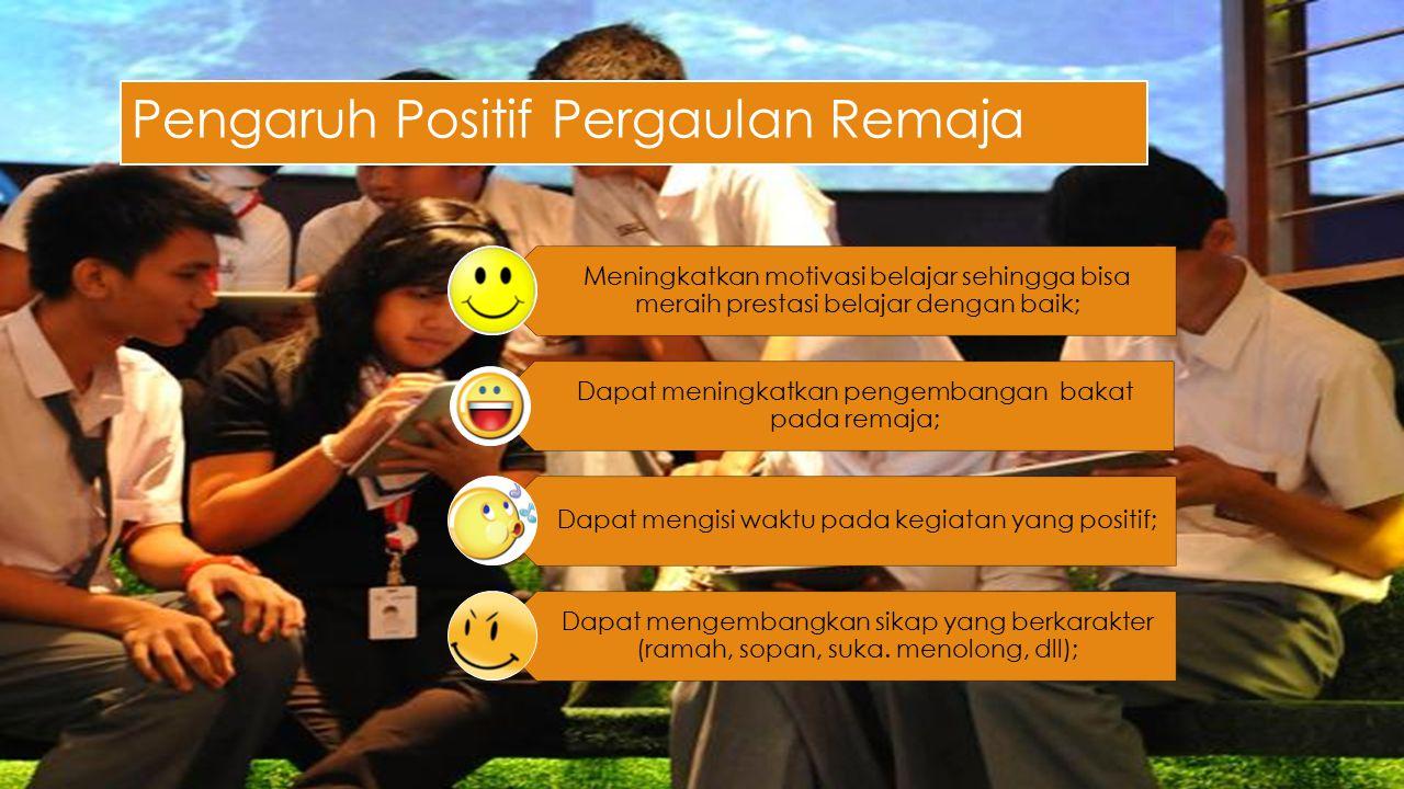 Pengaruh Positif Pergaulan Remaja