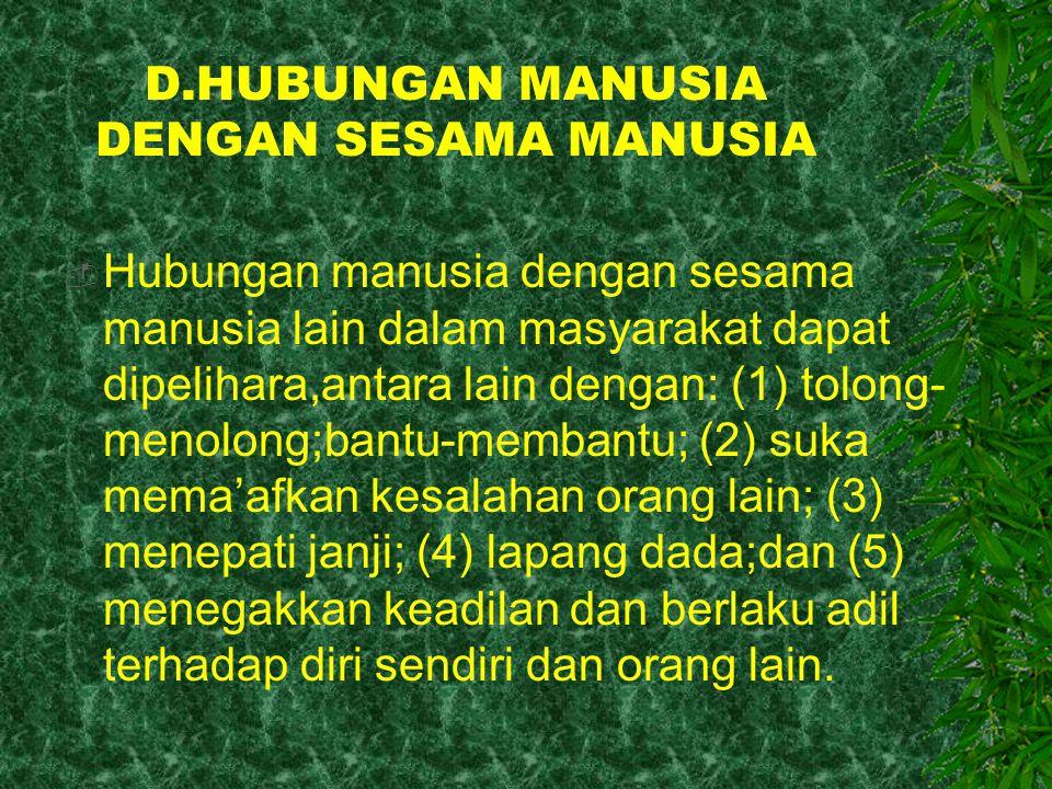 D.HUBUNGAN MANUSIA DENGAN SESAMA MANUSIA