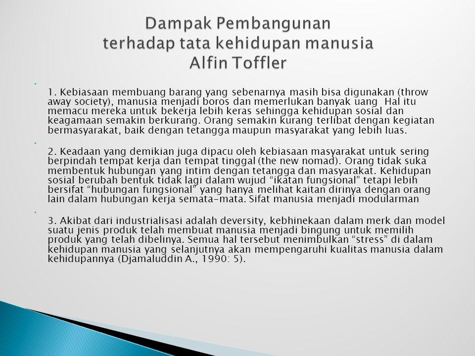 Dampak Pembangunan terhadap tata kehidupan manusia Alfin Toffler