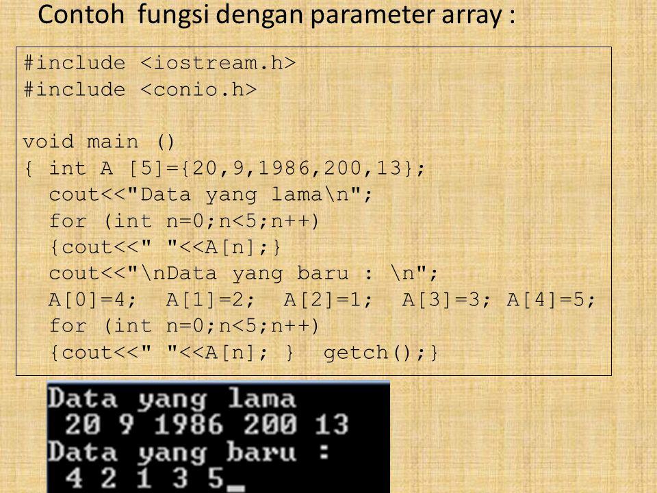 Contoh fungsi dengan parameter array :