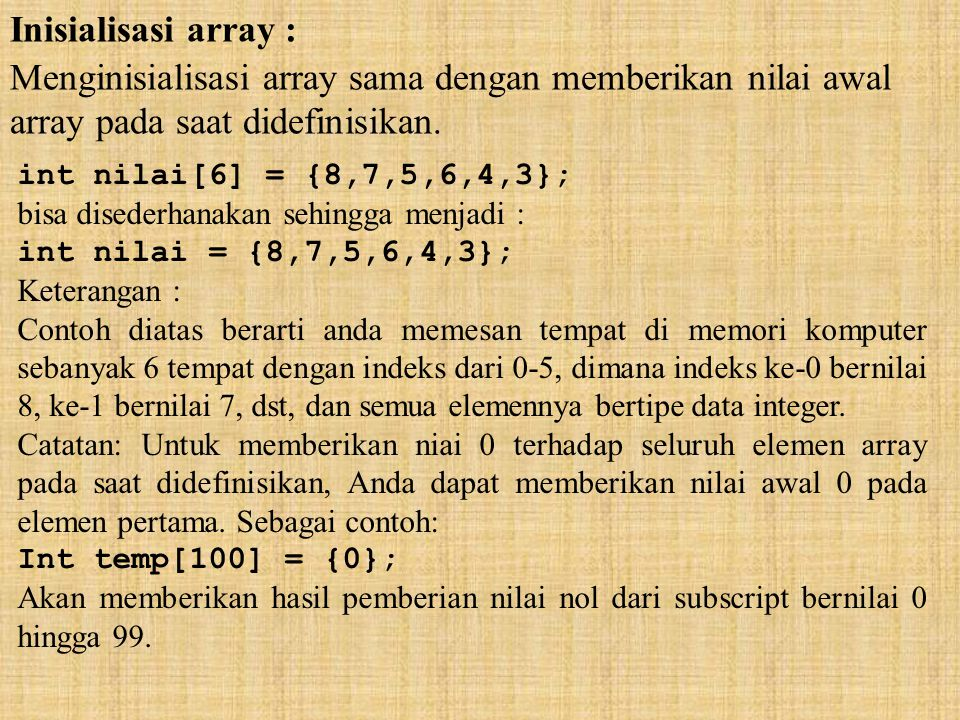 Menginisialisasi array sama dengan memberikan nilai awal
