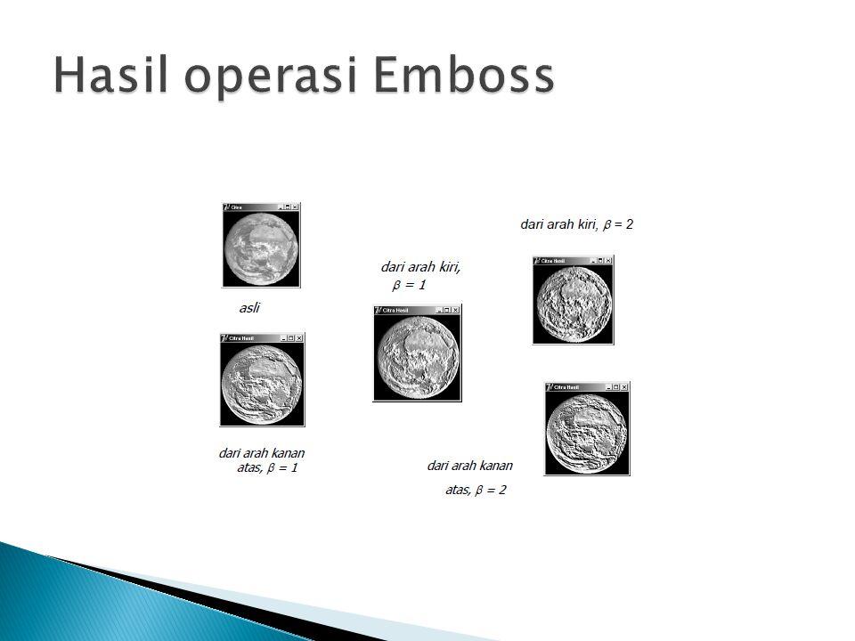 Hasil operasi Emboss