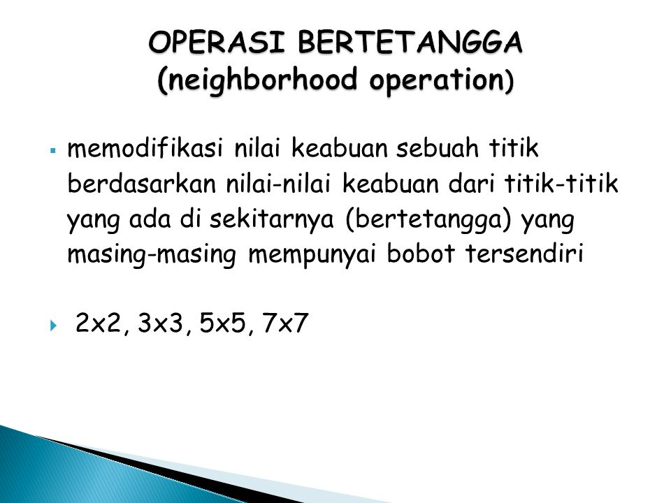 OPERASI BERTETANGGA (neighborhood operation)