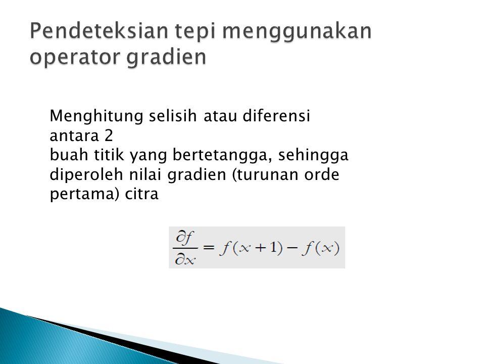 Pendeteksian tepi menggunakan operator gradien
