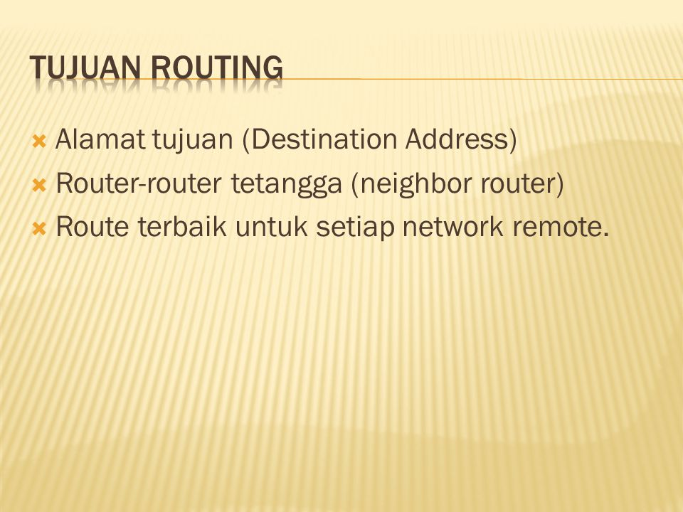 Tujuan routing Alamat tujuan (Destination Address)