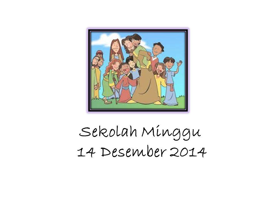 Sekolah Minggu 14 Desember 2014
