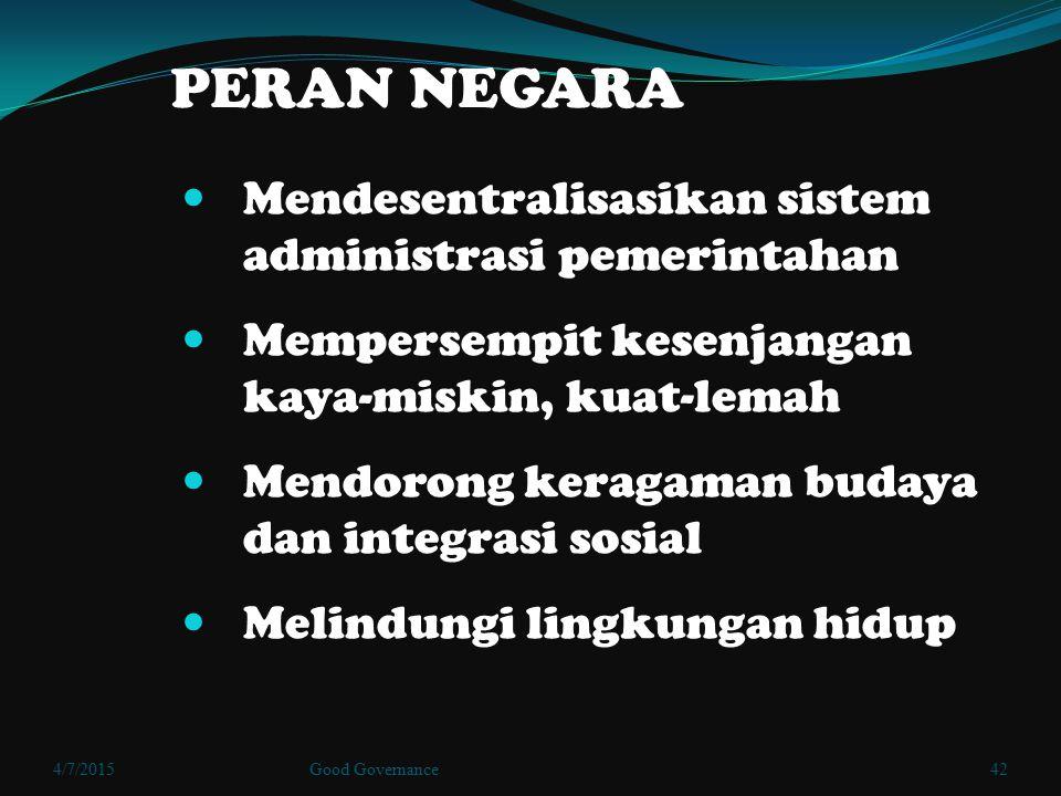 PERAN NEGARA Mendesentralisasikan sistem administrasi pemerintahan
