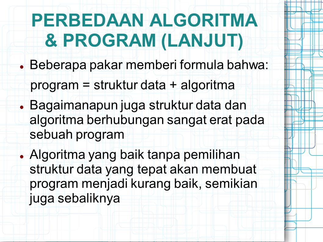 PERBEDAAN ALGORITMA & PROGRAM (LANJUT)