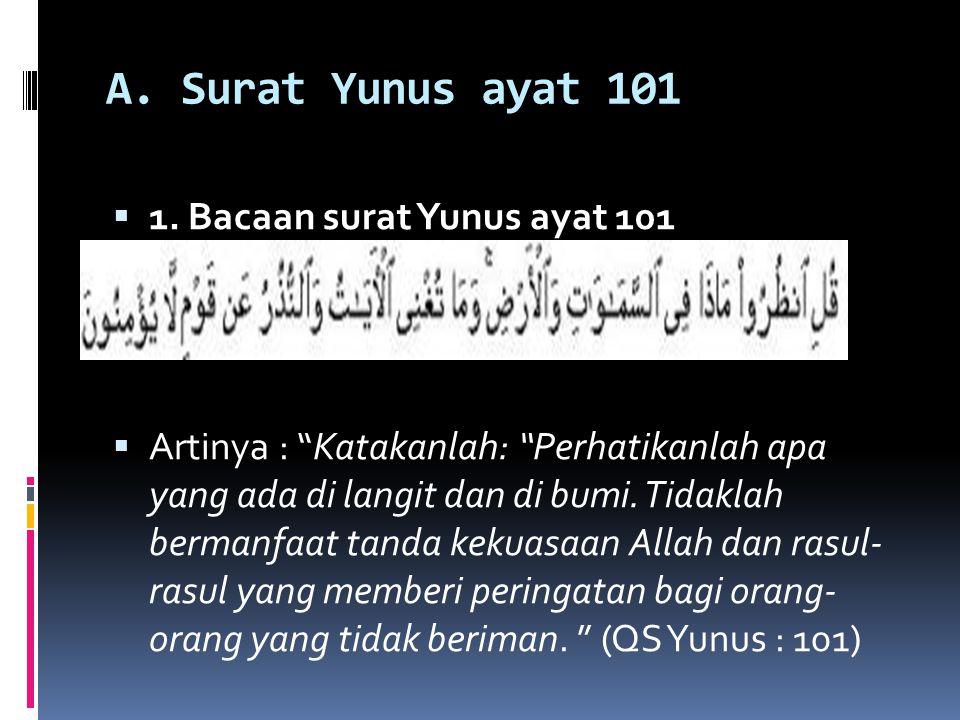 A. Surat Yunus ayat 101 1. Bacaan surat Yunus ayat 101