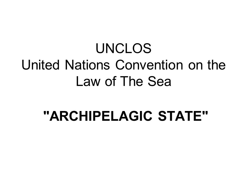 UNCLOS United Nations Convention on the Law of The Sea