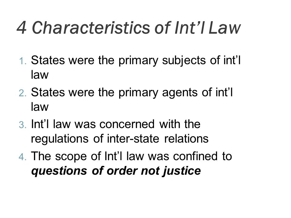 4 Characteristics of Int'l Law