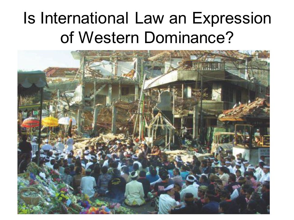 Is International Law an Expression of Western Dominance