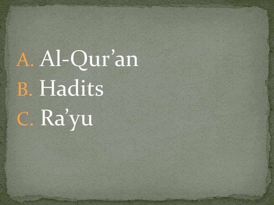 Al-Qur'an Hadits Ra'yu