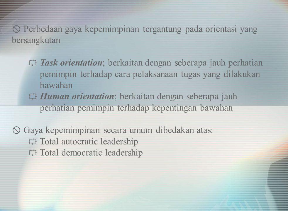 Perbedaan gaya kepemimpinan tergantung pada orientasi yang bersangkutan