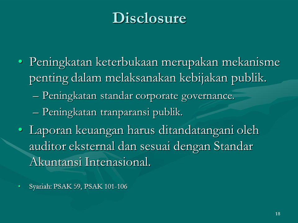 Disclosure Peningkatan keterbukaan merupakan mekanisme penting dalam melaksanakan kebijakan publik.