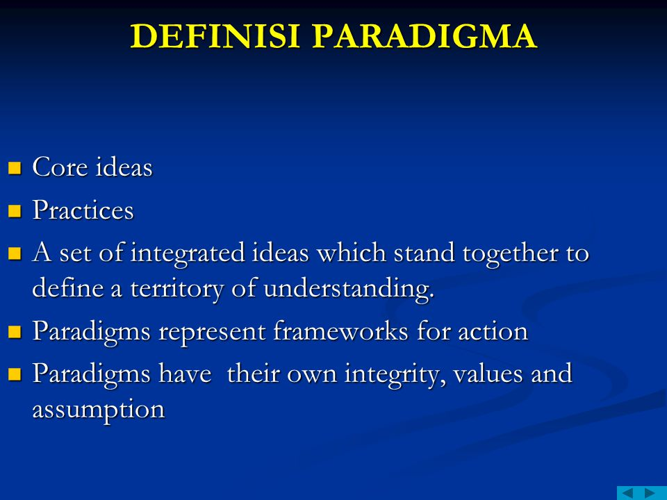 DEFINISI PARADIGMA Core ideas Practices