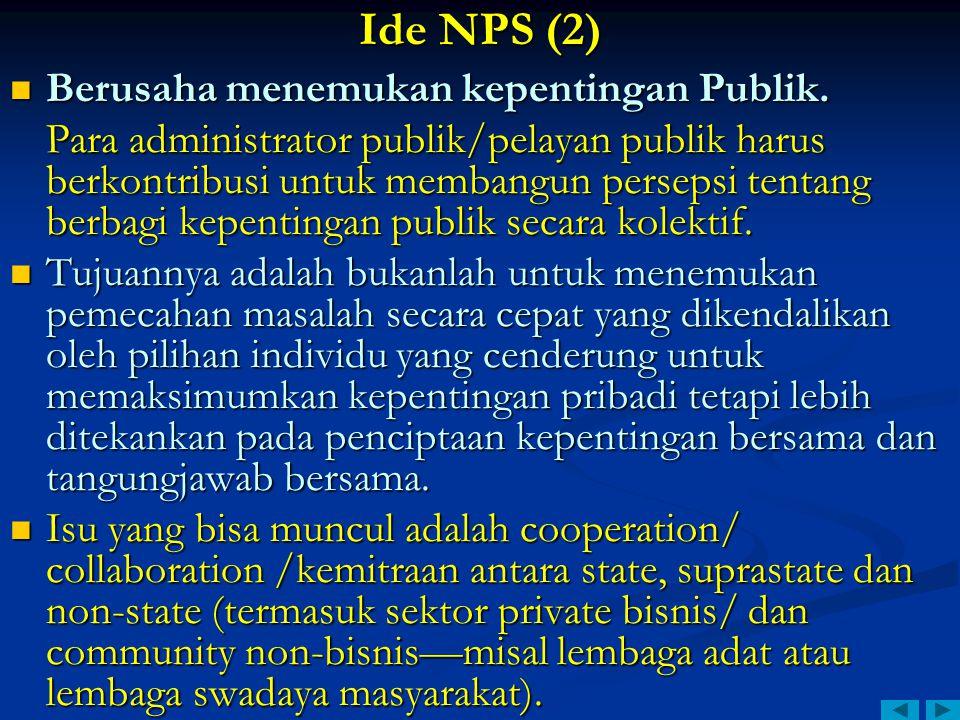 Ide NPS (2) Berusaha menemukan kepentingan Publik.
