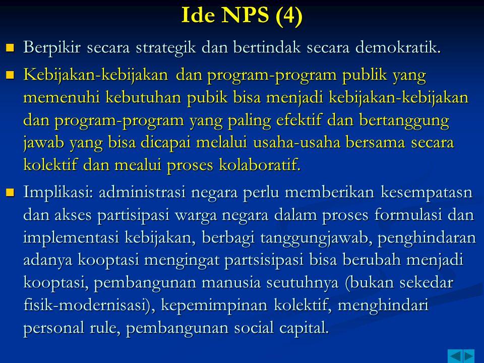 Ide NPS (4) Berpikir secara strategik dan bertindak secara demokratik.