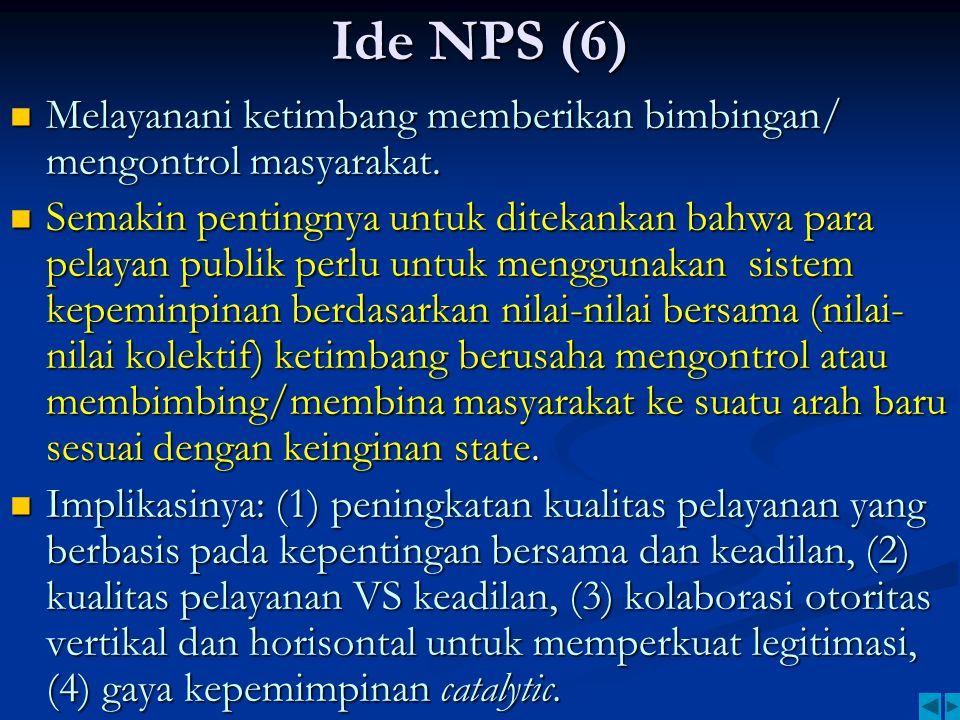 Ide NPS (6) Melayanani ketimbang memberikan bimbingan/ mengontrol masyarakat.