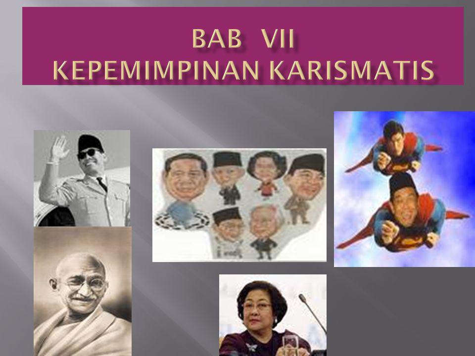 BAB VII KEPEMIMPINAN KARISMATIS