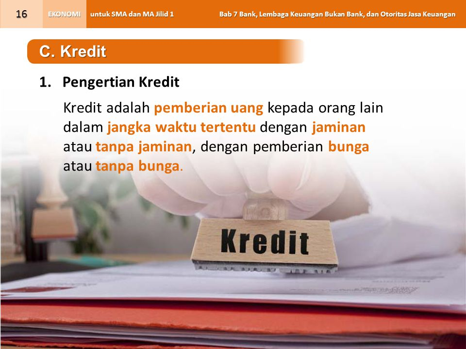 C. Kredit Pengertian Kredit.