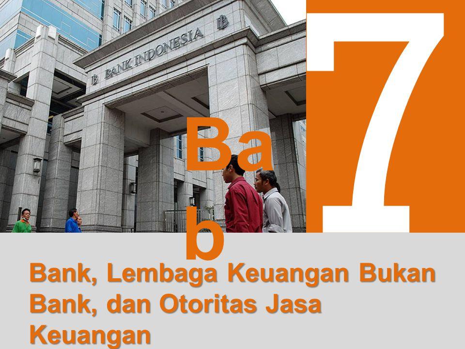 7 Bab Bank, Lembaga Keuangan Bukan Bank, dan Otoritas Jasa Keuangan
