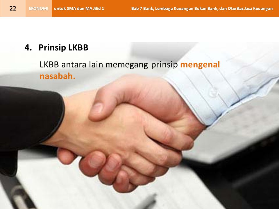 Prinsip LKBB LKBB antara lain memegang prinsip mengenal nasabah.