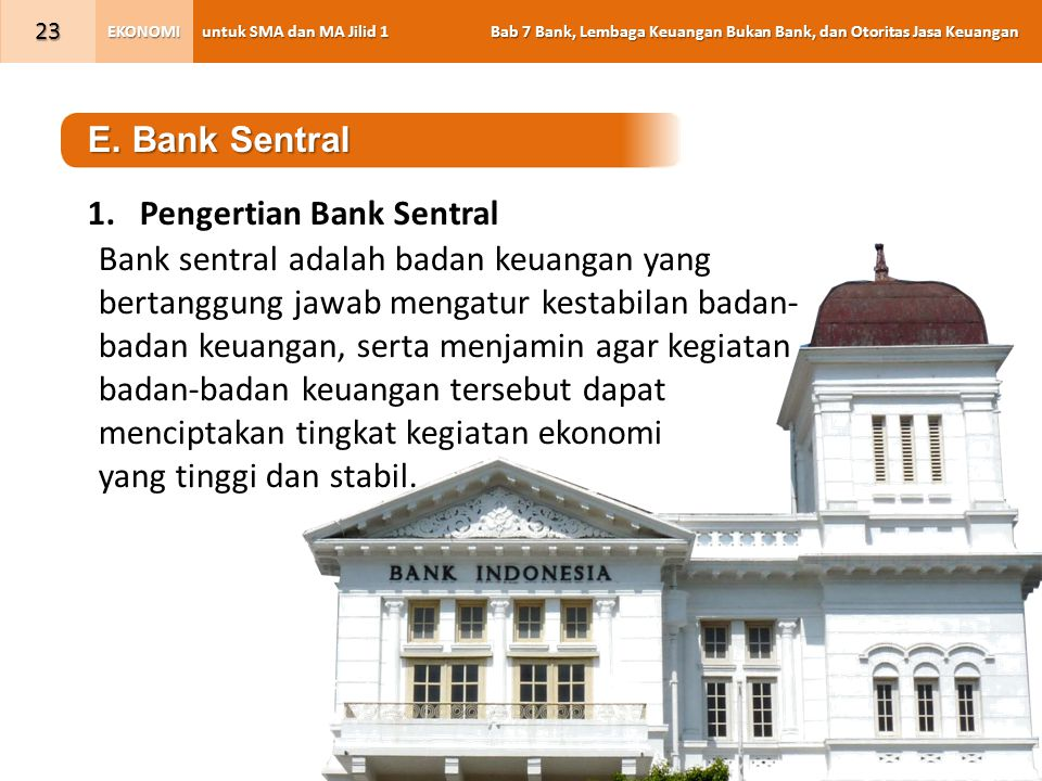 E. Bank Sentral Pengertian Bank Sentral.