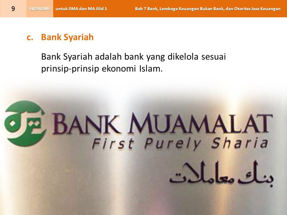 Bank Syariah Bank Syariah adalah bank yang dikelola sesuai prinsip-prinsip ekonomi Islam.