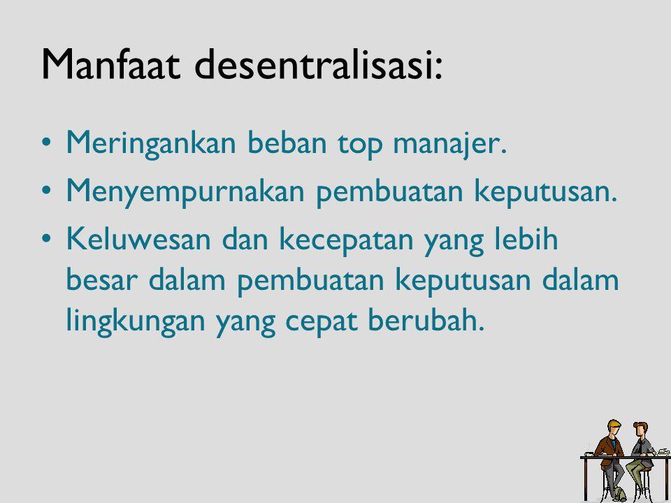Manfaat desentralisasi: