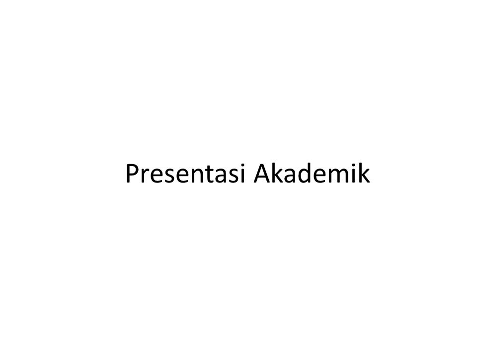 Presentasi Akademik