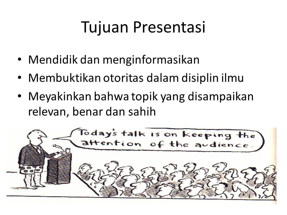 Tujuan Presentasi Mendidik dan menginformasikan