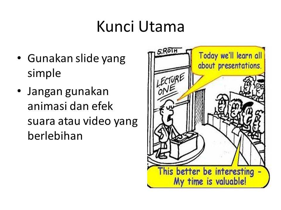 Kunci Utama Gunakan slide yang simple