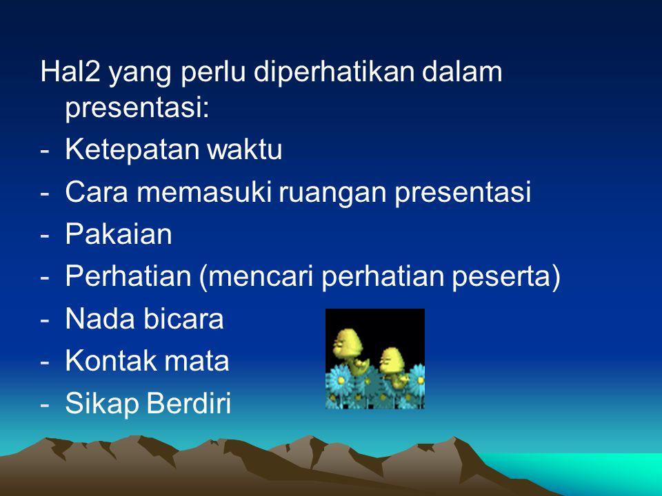Hal2 yang perlu diperhatikan dalam presentasi: