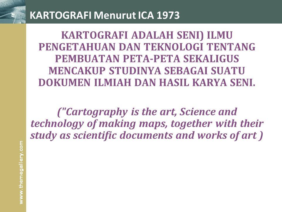 KARTOGRAFI Menurut ICA 1973