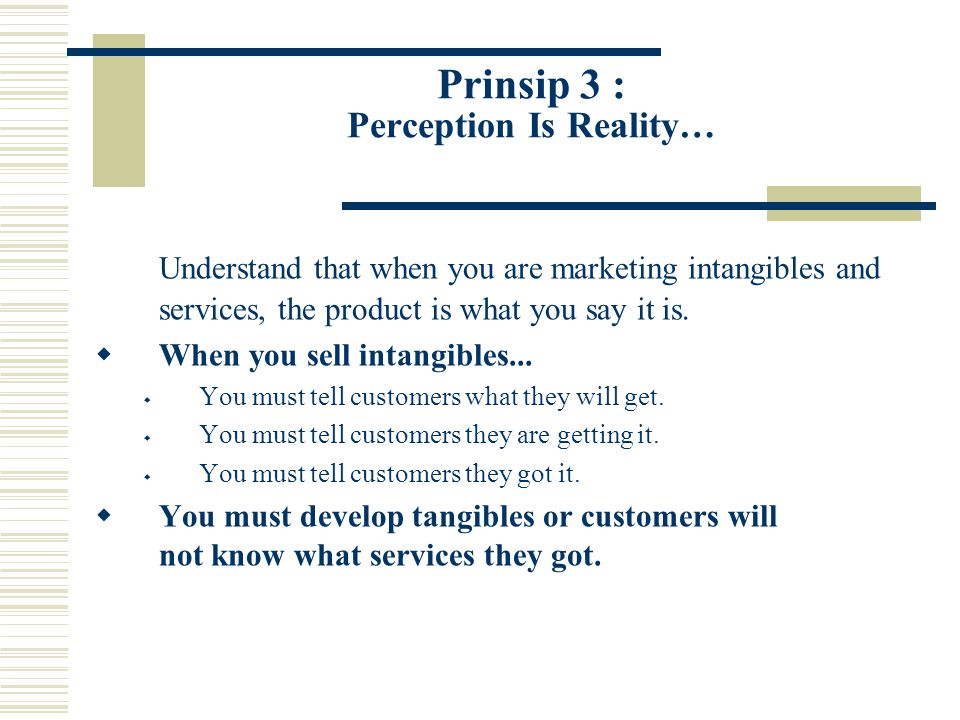 Prinsip 3 : Perception Is Reality…