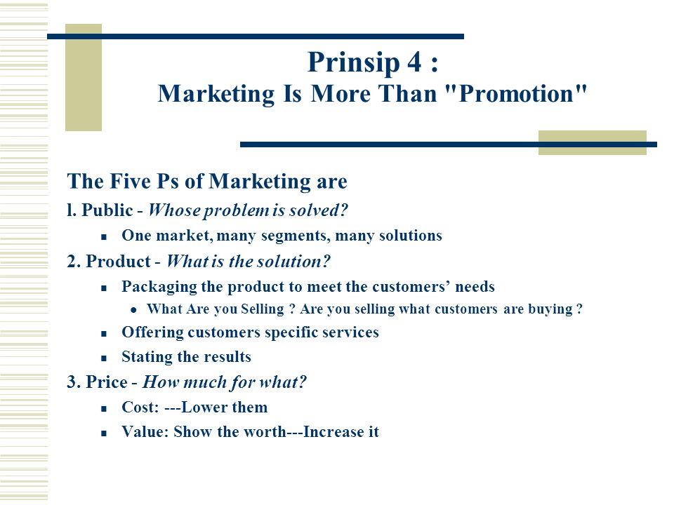 Prinsip 4 : Marketing Is More Than Promotion