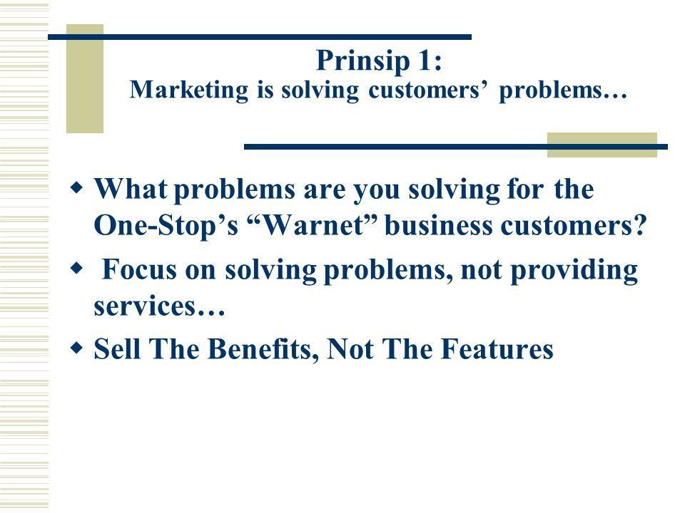 Prinsip 1: Marketing is solving customers' problems…