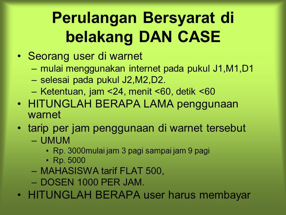 Perulangan Bersyarat di belakang DAN CASE