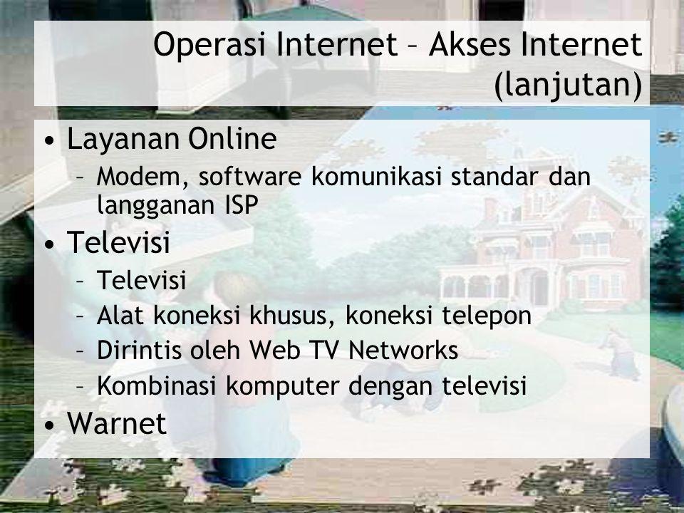 Operasi Internet – Akses Internet (lanjutan)