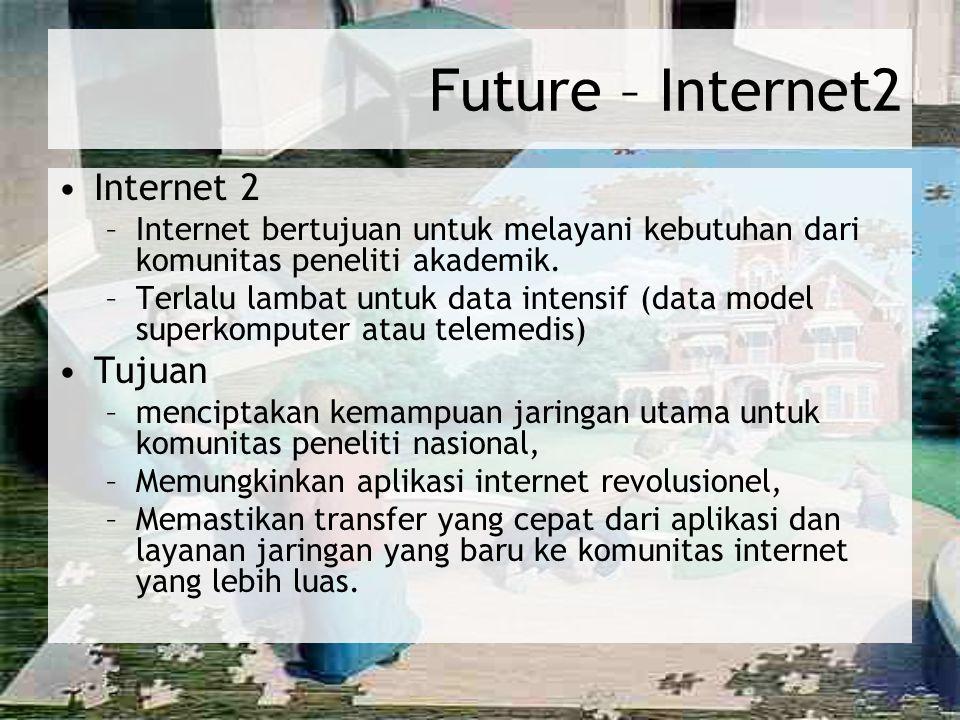 Future – Internet2 Internet 2 Tujuan
