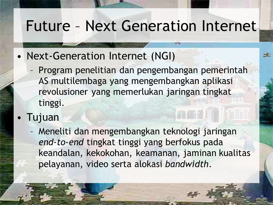 Future – Next Generation Internet