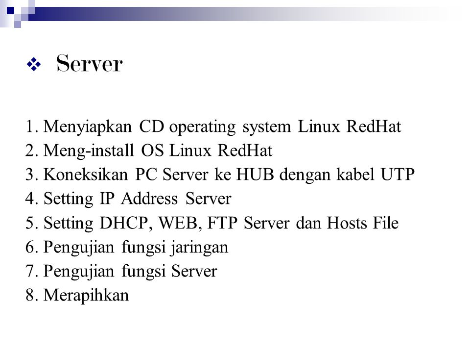 Server 1. Menyiapkan CD operating system Linux RedHat