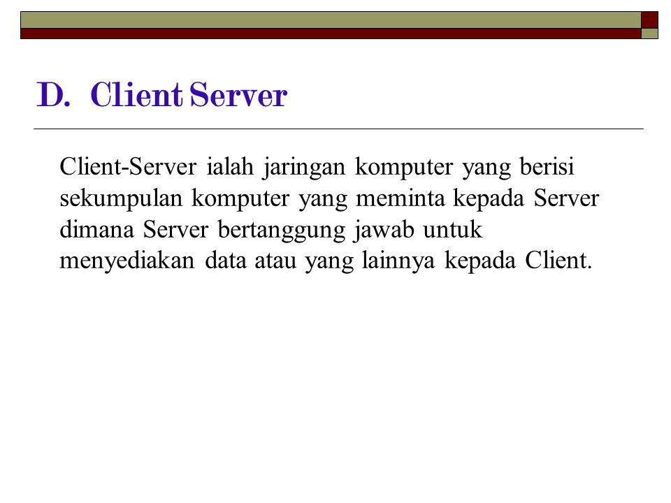 D. Client Server