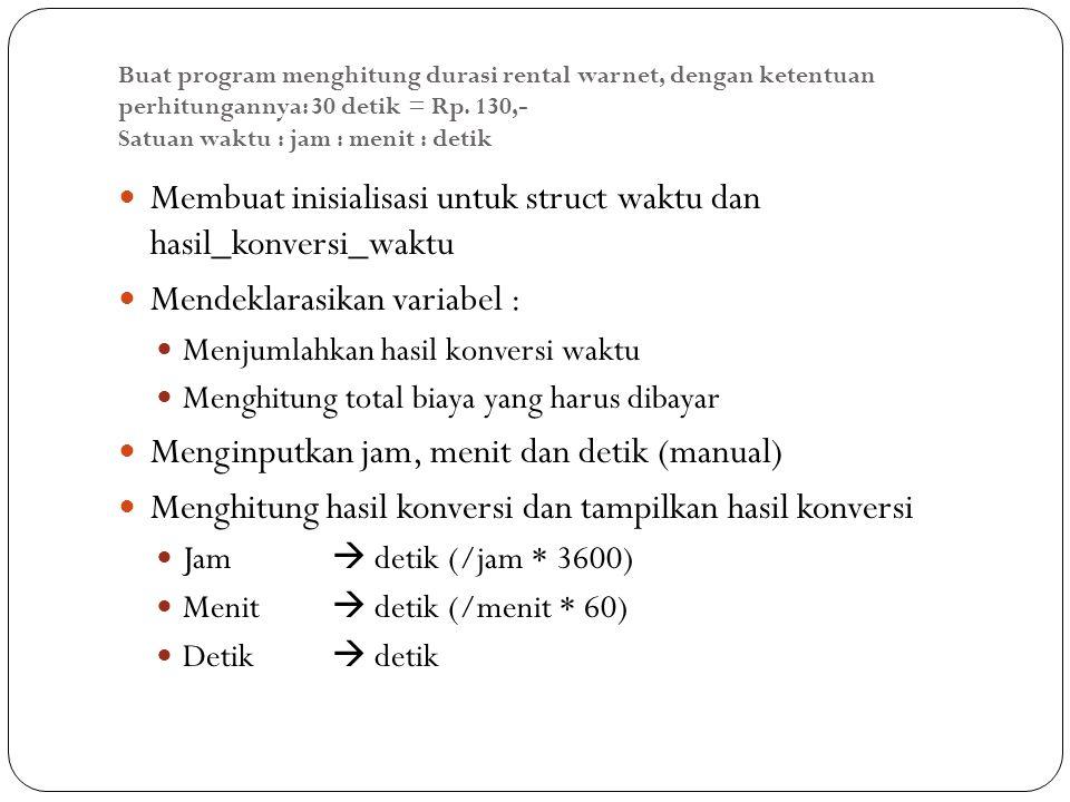 Membuat inisialisasi untuk struct waktu dan hasil_konversi_waktu