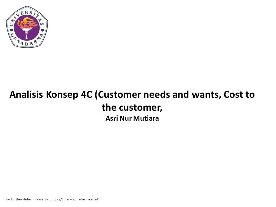 Analisis Konsep 4C (Customer needs and wants, Cost to the customer, Asri Nur Mutiara