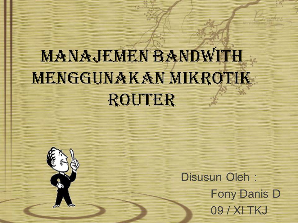 MANAJEMEN BANDWITH MENGGUNAKAN MIKROTIK ROUTER