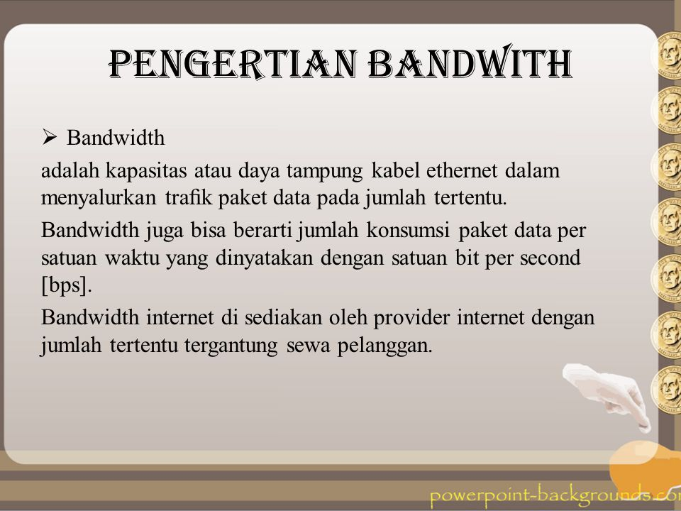 PENGERTIAN BANDWITH Bandwidth